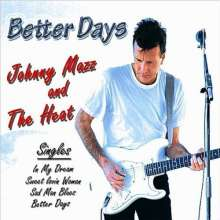 Johnny Mazz & The Heat: Better Days, CD