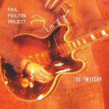 Paul Project Poulton: Too Twitchy, CD