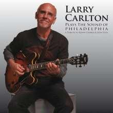 Larry Carlton (geb. 1948): Plays The Sound Of Philadelphia, CD