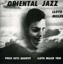 Lloyd Miller (geb. 1938): Oriental Jazz, CD