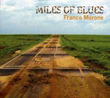 Franco Morone: Miles Of Blues, CD