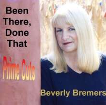 Beverly Bremers: Been There Done That-Prime Cut, CD