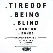 Doctor Bones Blues Project: Tired Of Being Blind, CD