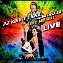 Az &Amp; 56 Deluxe Kenny Tsak: Like We Do! Live, CD