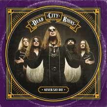 Dead City Ruins: Never Say Die, CD