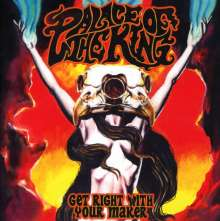 Palace Of The King: Get Right With Your Maker, CD