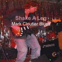 Mark Cloutier: Shake A Leg, CD