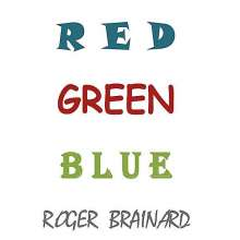 Roger Brainard: Red Green Blue, CD