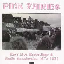 Pink Fairies: Rare Live Recordings & Radio Broadcasts, CD