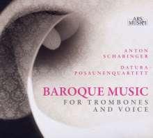 Anton Scharinger - Baroque Music für Gesang & Posaunen, CD
