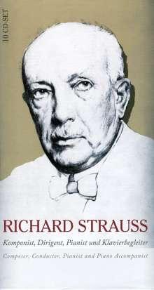 Richard Strauss (1864-1949): Richard Strauss - Komponist,Dirigent,Pianist & Klavierbegleiter, 10 CDs