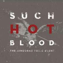 The Airborne Toxic Event: Such Hot Blood, CD