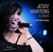 Jessy Martens: Touch My Blues Away - Live @ Downtown Club 2014, CD