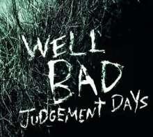 WellBad (Daniel Welbat): Judgement Days, 1 LP und 1 CD