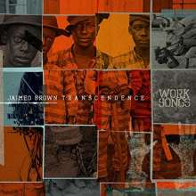 Jaimeo Brown (geb. 1978): Transcendence: Work Songs, CD