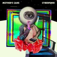 Mother's Cake: Cyberfunk!, LP