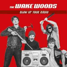 The Wake Woods: Blow Up Your Radio, CD