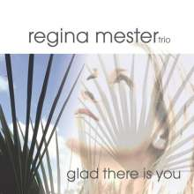 Regina Mester: Glad There Is You, CD
