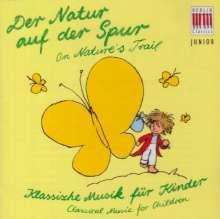 Klassik für Kinder - Der Natur auf der Spur, CD