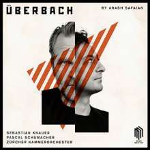Arash Safaian (geb. 1981): ÜberBach - 5 Konzerte für Klavier, Vibraphon & Kammerorchester, CD