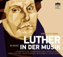 Luther in der Musik - Ein feste Burg ist unser Gott, CD