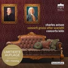 Charles Avison (1709-1770): Concerti Nr.3-6,9,11 nach Cembalosonaten von Domenico Scarlatti, CD