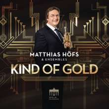 Matthias Höfs & Ensembles - Kind Of Gold, CD
