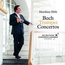 Matthias Höfs - Bach Trumpet Concertos, CD