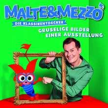 Malte & Mezzo - Die Klassikentdecker: Gruselige Bilder einer Ausstellung, CD
