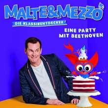 Malte & Mezzo - Die Klassikentdecker: Eine Party mit Beethoven, CD