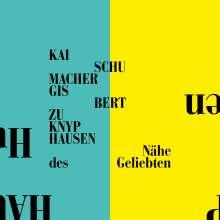 """Kai Schumacher & Gisbert zu Knyphausen: Nähe des Geliebten (Limited Edition) (handsigniert), Single 7"""""""