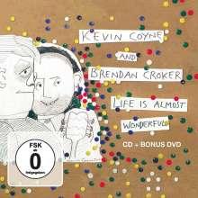 Kevin Coyne & Brendan Croker: Life Is Almost Wonderful, 1 CD und 1 DVD