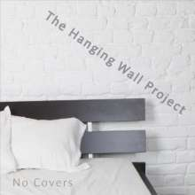 Hanging Wall Project: No Covers, CD