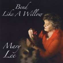 Mary Lee: Bend Like A Willow, CD