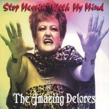 Amazing Delores: Stop Messin' With My Mind, CD