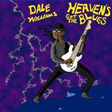 Dale Williams: Heaven's Got The Blues, CD