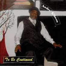 Andre Gibson: To Be Continued, CD