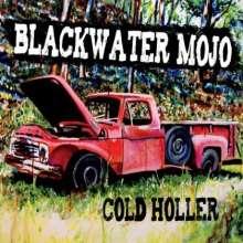 Blackwater Mojo: Cold Holler, CD