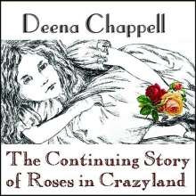 Deena Chappell: The Continuing Story Of Roses In Crazyland, CD