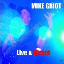 Mike Griot: Live & Direct, CD