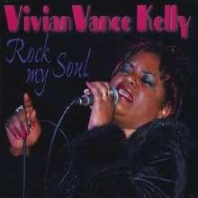 Vivian Vance Kelly: Rock My Soul, CD
