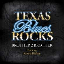 Brother 2 Brother: Texas Blues Rocks, CD