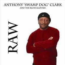 Anthony Swamp Dog Clark: Raw, CD