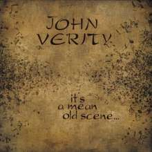 John Verity: Its A Mean Old Scene, CD