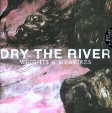 """Dry The River: Weights & Measures (Limited Edition), Single 10"""""""