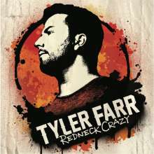 Tyler Farr: Redneck Crazy, CD