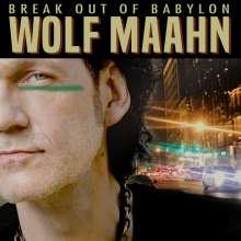 Wolf Maahn: Break Out Of Babylon, 2 LPs und 1 CD