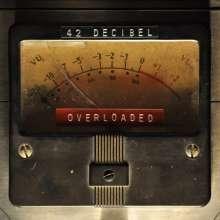 42 Decibel: Overloaded, 1 LP und 1 CD