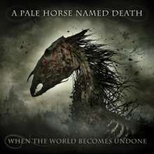 A Pale Horse Named Death: When The World Becomes Undone (Limited-Numbered-Edition-Box-Set) (Colored Vinyl), 3 LPs