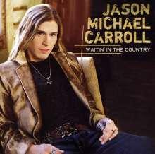 Jason Michael Carroll: Waitin' In The Country, CD